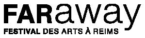 FARaway Festival des arts à Reims